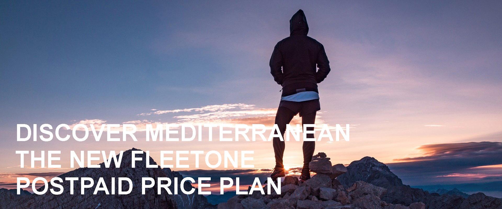 DISCOVER MEDITERRANEAN, THE NEW FLEETONE POSTPAID PRICE PLAN